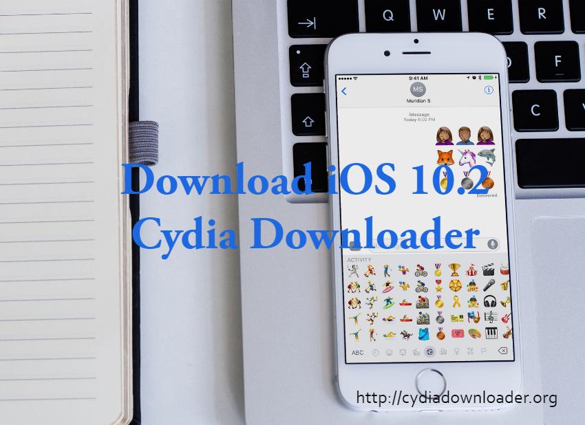 iOS 10.2 download - Cydia downloader